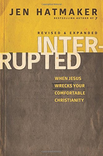 Interrupted: When Jesus Wrecks Your Comfortable Christianity ebook