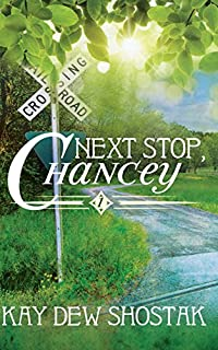 Next Stop, Chancey by Kay Dew Shostak ebook deal