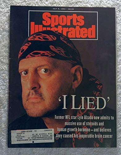 I Lied - Lyle Alzado - Los Angeles Raiders - Steroids, Human Growth Hormone, Brain Cancer - Sports Illustrated - July 8, 1991 - SI
