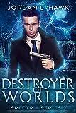 Destroyer of Worlds (SPECTR Book 5)