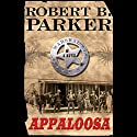 Appaloosa: Virgil Cole and Everett Hitch, Book 1 Audiobook by Robert B. Parker Narrated by Titus Welliver