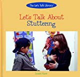 Let's Talk about Stuttering, Susan Kent, 0823954234