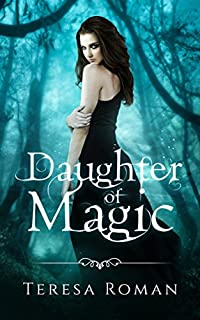 Daughter Of Magic by Teresa Roman ebook deal