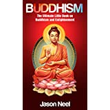 BUDDHISM: The Ultimate Little Book on Buddhism and Enlightenment (Buddhism, Buddhism for Beginners, Buddhism Book, Zen Buddhism)
