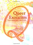 Queer Exoticism: Examining the Queer Exotic Within, David A. Powell, 144381928X
