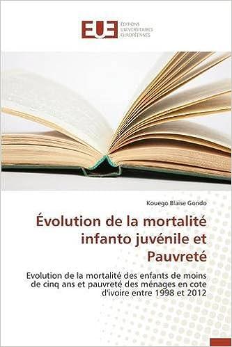Recherche livre d'excellence téléchargement gratuit Evolution de La Mortalite Infanto Juvenile Et Pauvrete 3841746535 en français PDF PDB