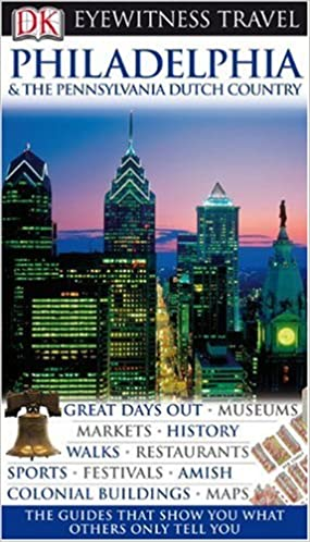Philadelphia And The Pennsylvania Dutch Country (DK Eyewitness Travel) Downloads Torrent