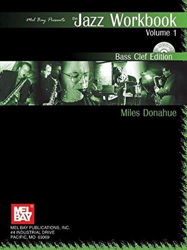 The Jazz Workbook, Volume 1: Bass Clef Edition [With CD] by Miles Donahue (2005-11-02)