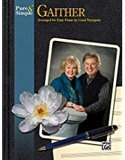 Pure & Simple Gaither: Arranged for Easy Piano