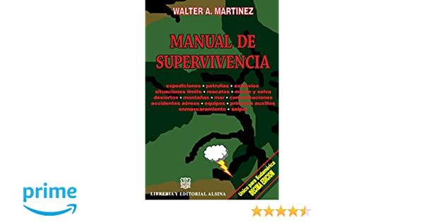 Manual de Supervivencia (Spanish Edition): Walter A. Martinez: 9789505532056: Amazon.com: Books