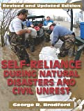 Self Reliance During Natural Disasters and Civil Unrest,, George R. Bradford, 1610041003
