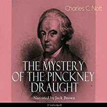 The Mystery of the Pinckney Draught Audiobook by Charles C. Nott Narrated by Jack Brown