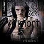 Throne of Blood: Valmont the Vampire Prince, Book 1 | Pet TorreS