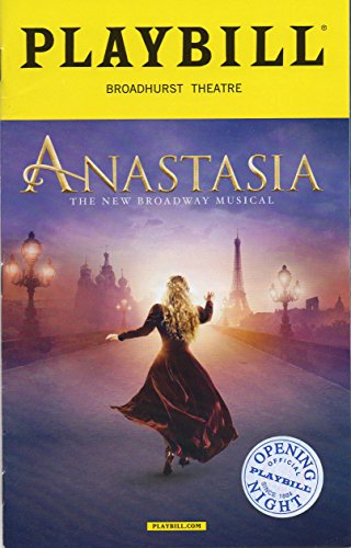 (ANASTASIA, The New Broadway Musical, Official Opening Night Playbill - April 24, 2017 - Broadhurst Theatre)