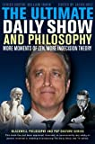 The Ultimate Daily Show and Philosophy, , 1118397681