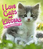 I Love: Cats and Kittens