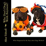 What Happened to the Days When Dogs Worked?, Alice Tidwell, 1499592728