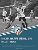 Coaching 4v4, 7v7 & 9v9 Small Sided Soccer - Volume 1 (Top Ten)