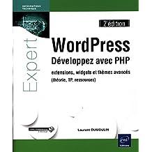 WordPress : Développez avec PHP - extensions, widgets et thèmes
