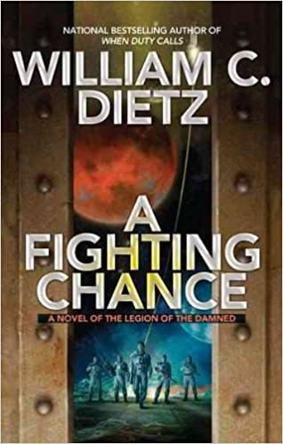 A Fighting Chance (Legion of the Damned) Dietz, William C ( Author ) Nov-01-2011