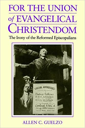 Amazon for the union of evangelical christendom the irony of for the union of evangelical christendom the irony of the reformed episcopalians 1st edition fandeluxe Gallery