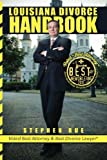 img - for Louisiana Divorce Handbook: New Orleans Divorce Lawyer Stephen Rue's Guide on How to Win Your Divorce, Child Custody, Child Support, Spousal Support and Community Property Division book / textbook / text book