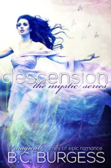 Descension (The Mystic Series Book 1) by [Burgess, B.C.]