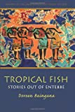 Tropical Fish, Doreen Baingana, 1558494774