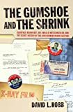 The Gumshoe and the Shrink: Guenther Reinhardt, Dr. Arnold Hutschnecker, and the Secret History of the 1960 Kennedy/Nixon Election