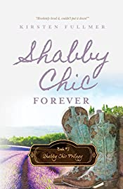 Shabby Chic Forever (Shabby Chic Trilogy Book 3)