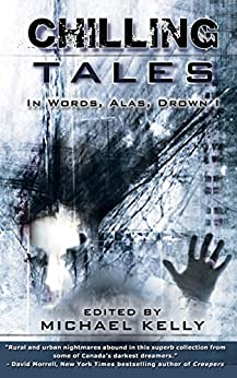 Chilling Tales: In Words, Alas, Drown I by [Kelly, Michael]
