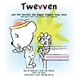 Twevven and the Horrible Big Bigger Biggest Baby Burp, Ian Burns, 0980660653
