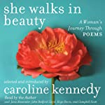 She Walks in Beauty: A Woman's Journey Through Poems | Elizabeth Bishop,Edna St. Vincent Millay,Caroline Kennedy,Adrienne Rich,Pablo Neruda