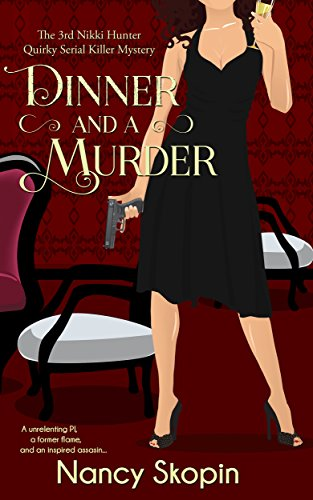 (Dinner And A Murder: The 3rd Nikki Hunter Mystery (Nikki Hunter Mysteries))