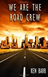 We Are the Road Crew, Ken Barr, 1450538673