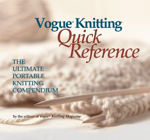 (Vogue Knitting Quick Reference: The Ultimate Portable Knitting Compendium)