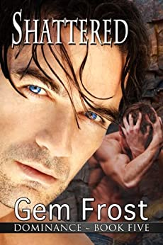 Shattered (Dominance Book 5) by [Harris, Meg, Frost, Gem]