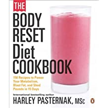 By Harley Pasternak - The Body Reset Diet Cookbook: 150 Recipes to Power Your Metabolism, Blast Fat, and Shed Pounds in 15 Days
