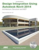 Design Integration Using Autodesk Revit 2014, Stine, Daniel John, 1585038040