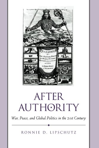 After Authority: War, Peace, and Global Politics in the 21st Century (Suny Series in Global Politics (Paperback))