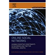 Online Social Networks: Human Cognitive Constraints in Facebook and Twitter Personal Graphs (Computer Science Reviews and Trends)