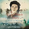 A Very Private Diary: A Nurse in Wartime Audiobook by Mary Morris Narrated by Lara Hutchinson