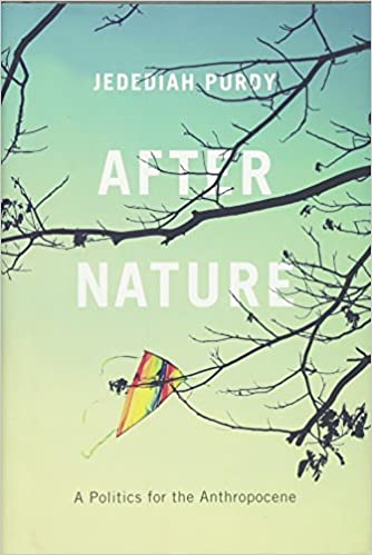 After Nature: A Politics for the Anthropocene: Amazon.es: Jedediah Purdy: Libros en idiomas extranjeros
