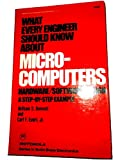 What Every Engineer Should Know about Microcomputers, William S. Bennet and Carl F. Evert, 0824769090