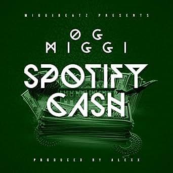 Amazon.com: Spotify Cash: OG miGGi: MP3 Downloads