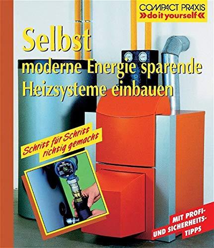 Selbst moderne Energie sparende Heizsysteme einbauen