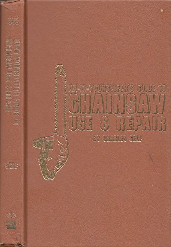 Do-it-Yourselfer's Guide to Chainsaw Use & Repair
