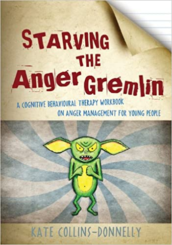 Starving the Anger Gremlin: A Cognitive Behavioural Therapy ...