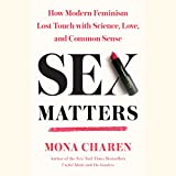 #5: Sex Matters: How Modern Feminism Lost Touch with Science, Love, and Common Sense
