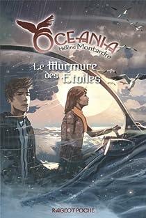 Oceania, Tome 4 : Le murmure des étoiles par Montardre